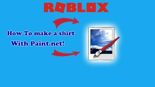 Roblox:How to make a Simple shirt with paint.net! 2018