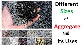 Different sizes of Aggregate and their uses