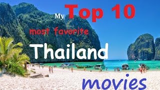 My Top 10 best movies about Thailand