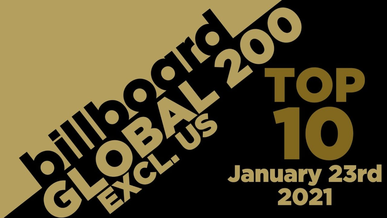 Early Release! Billboard Global 200 Excl. US Top 10 Singles  (January 23rd, 2021) Countdown