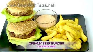 CREAMY BEEF BURGER *COOK WITH FAIZA*