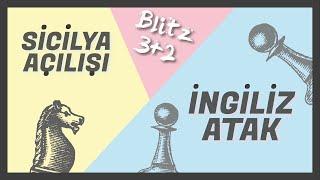 Sicilya Açılışı - İngiliz Atak | Blitz 3+2 Denemesi | Satranç 2020