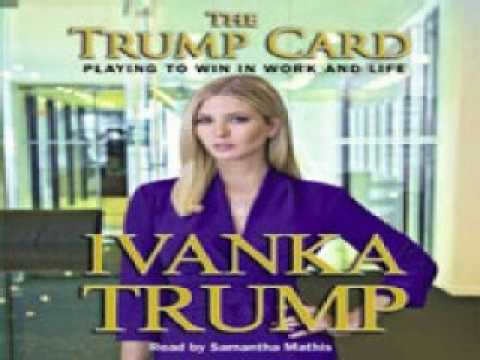 Ivanka Trump - Trump Card: Playing to Win in Work and Life