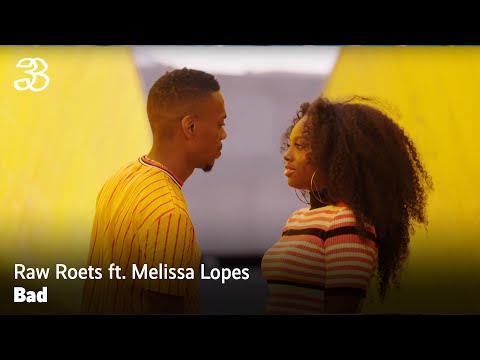 Raw Roets – Bad ft. Melissa Lopes (prod. Ritschi Beatz & Pim Beats)