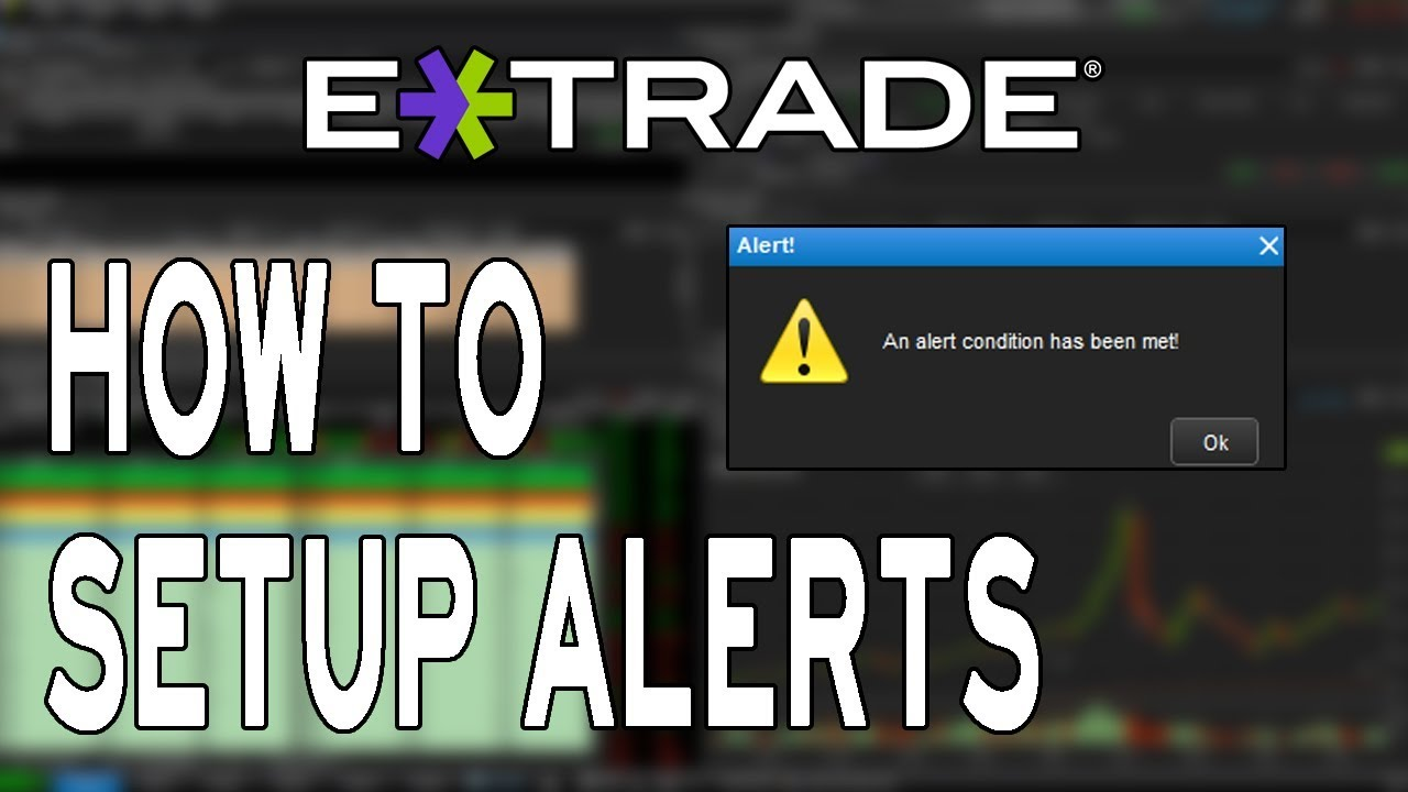 How To Setup Alerts In Etrade Pro