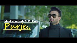 Purje: Mankirt Aulakh Ft. DJ Flow | DJ Goddess | Sukh Sanghera | Lyrics | Latest Punjabi Songs 2019