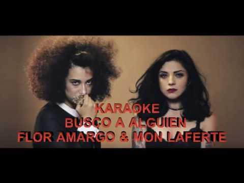 KARAOKE BUSCO A ALGUIEN| FLOR AMARGO FT MON LAFERTE