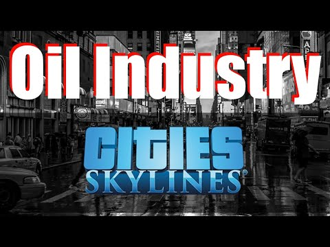 THE OIL INDUSTRY RISES! | Cities: Skylines Let's Play #3 |