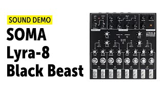 Soma Lyra-8 Black Beast Sound Demo (no talking)