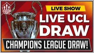 UEFA CHAMPIONS LEAGUE DRAW LIVE 2018 REACTION! MAN UTD NEWS
