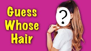 GUESS WHO: Celebrity Hair Part 2 ★ Can you guess the celebrity hair?