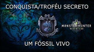 Monster Hunter World - Conquista/Troféu Secreto - Um fóssil vivo