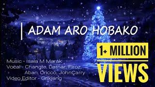 ADAM ARO HOBAKO   Isaia Marak \u0026 Group  