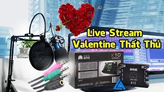 Live Stream Valentine Thất Thủ - Sound Card XOX K10, Micro Thu Âm BM 800, Dây Live Stream, Kẹp Micro