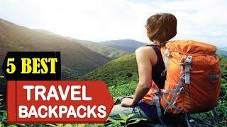 5 Best Travel Backpacks 2018 | Best Travel Backpacks Reviews | Top 5 Travel Backpacks