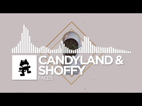 Candyland & Shoffy - Faces [Monstercat Release]