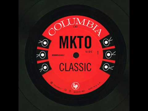 MKTO - Classic (Cleaned Up)
