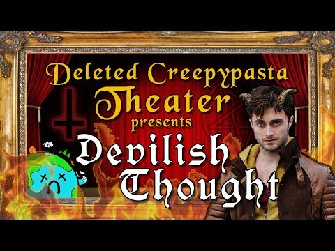 Devilish Thought | Deleted Creepypasta Theater