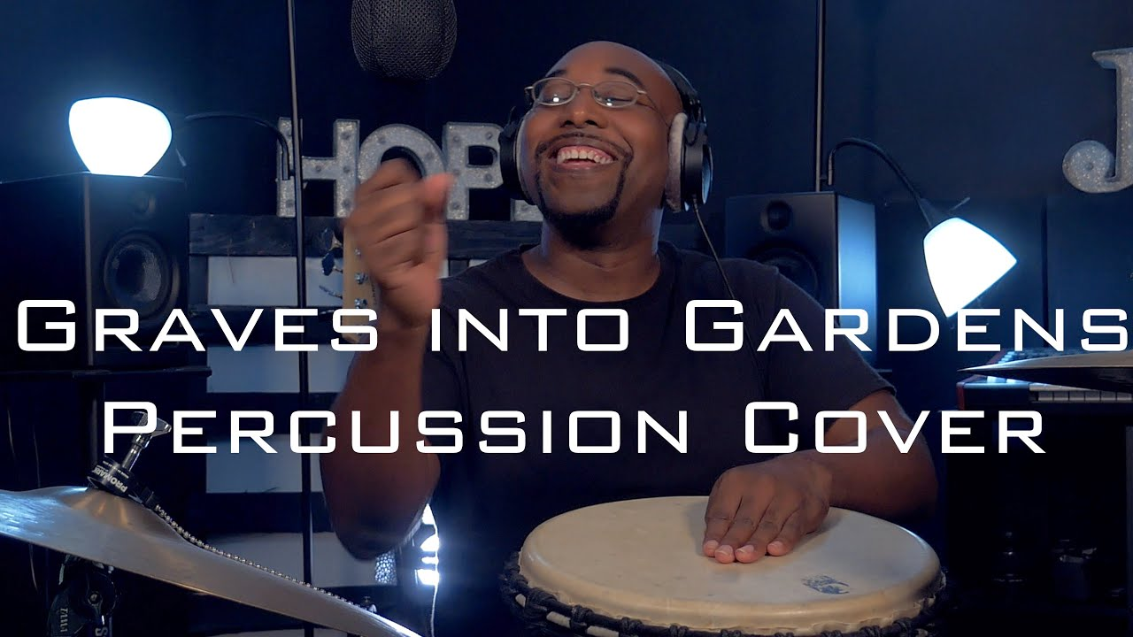 graves into gardens- Percussion cover