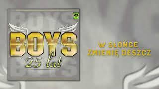 Boys - W słońce zmienię deszcz (Official Audio) Disco Polo 2018