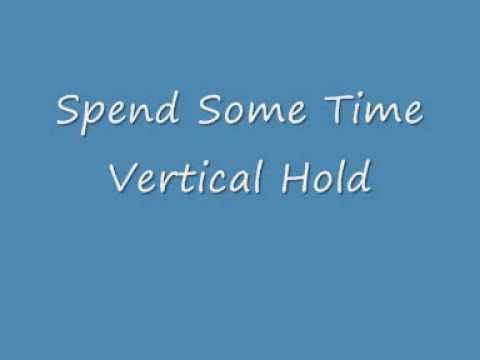 Vertical Hold - spend some time