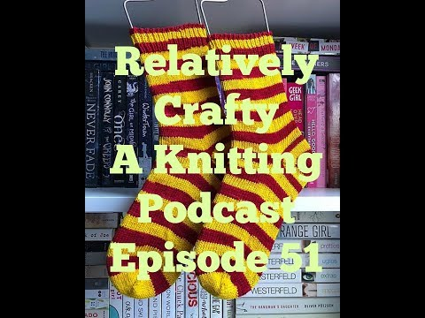 Relatively Crafty: A Knitting Podcast (51)