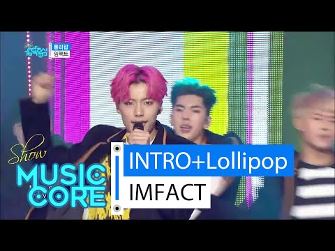 [HOT] IMFACT - INTRO + Lollipop, 임팩트 - 인트로 + 롤리팝, Show Music core 20160130