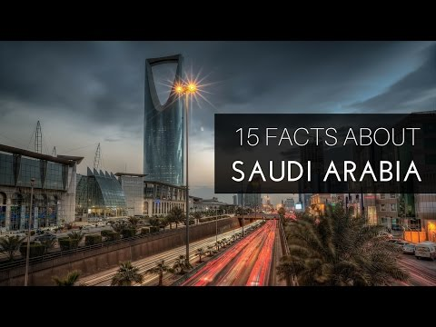 15 FACTS ABOUT SAUDI ARABIA