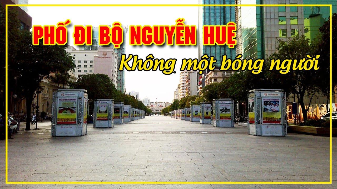 Phố đi bộ Nguyễn Huệ vắng vẻ đến không ngờ | Lệnh cách ly xã hội phòng chống dịch | #StayHome