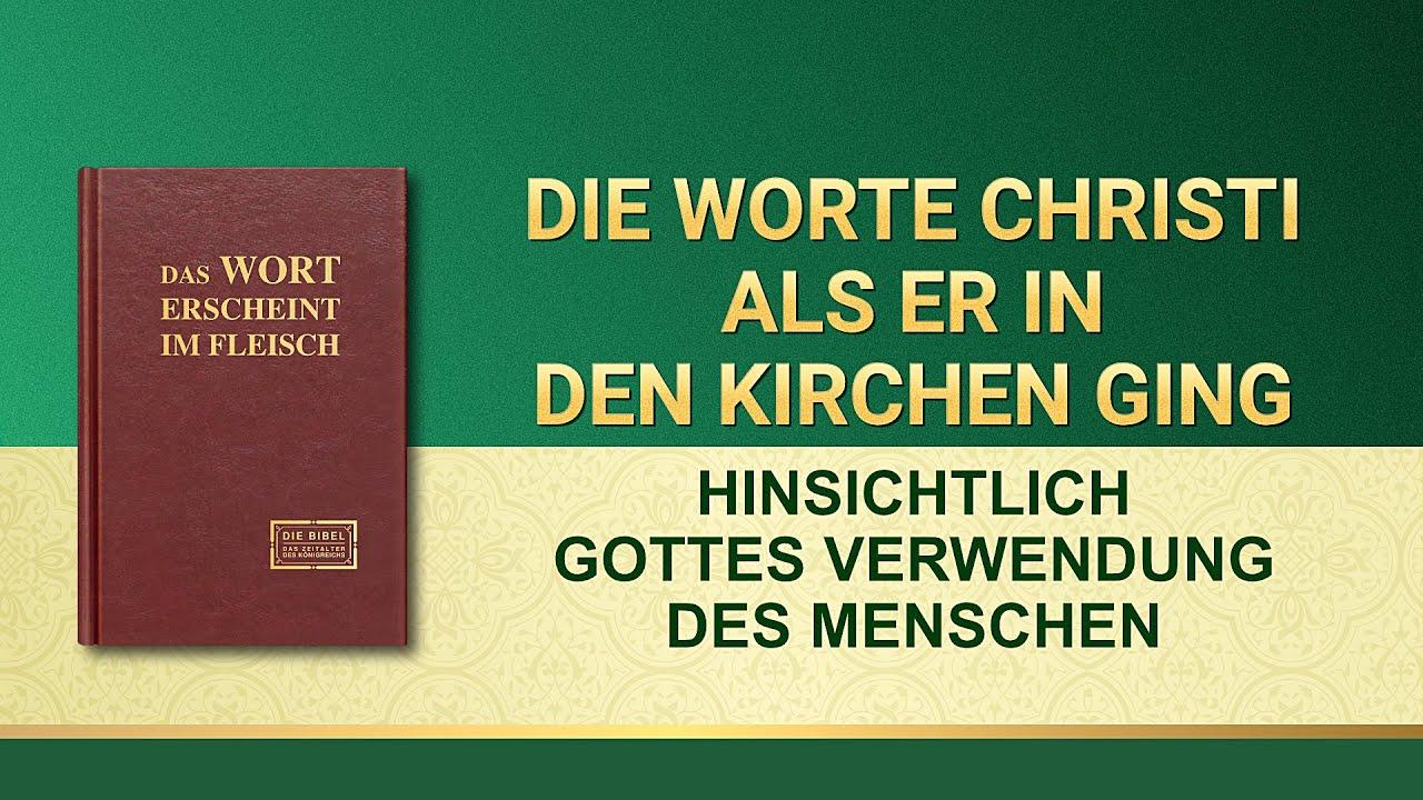 Das Wort Gottes | Hinsichtlich Gottes Verwendung des Menschen
