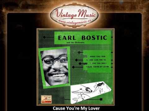 Earl Bostic – Cause You're My Lover