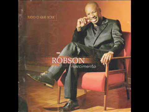 Robson Nascimento - Tudo o Que Soul ( CD Completo )