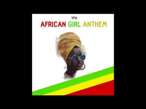 YFA - African Girl Anthem