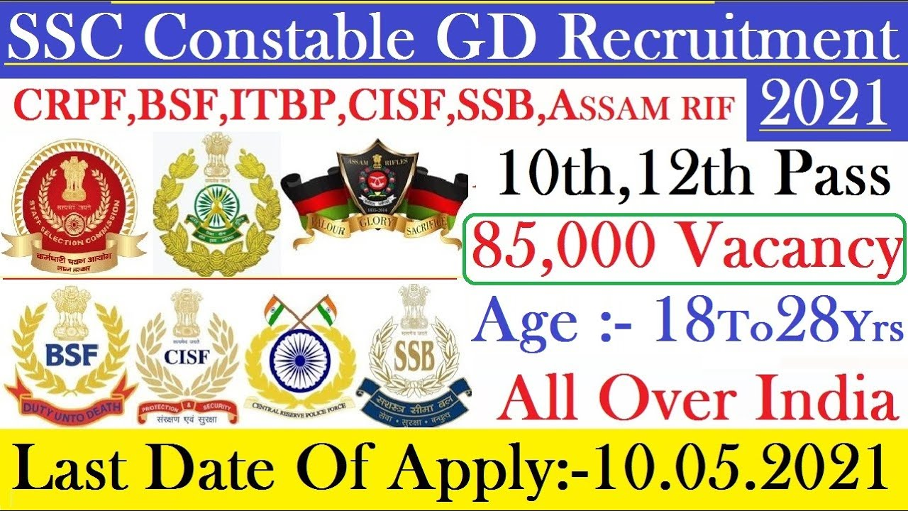 SSC Constable GD Recruitment 2021| 10th Pass| 85,000 Vacancy| All Over India Last Date:10.05.2021