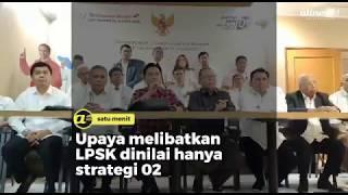 Upaya melibatkan LPSK dinilai hanya strategi kubu 02