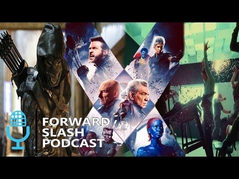 Forward Slash Episode 9: X Men Movie Timeline, ArrowVerse and Legion