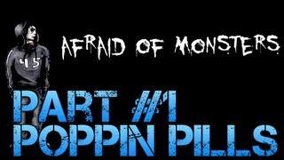 Afraid of Monsters - POPPIN PILLS - Gameplay Walkthrough Part 1