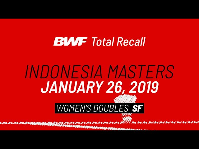 Bwf Total Recall Super 500 Indonesia Masters 2019 Women S Doubles Sf Bwf 2020 Youtube