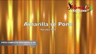 Amarilla se pone Yoruba Son  Pista Musical