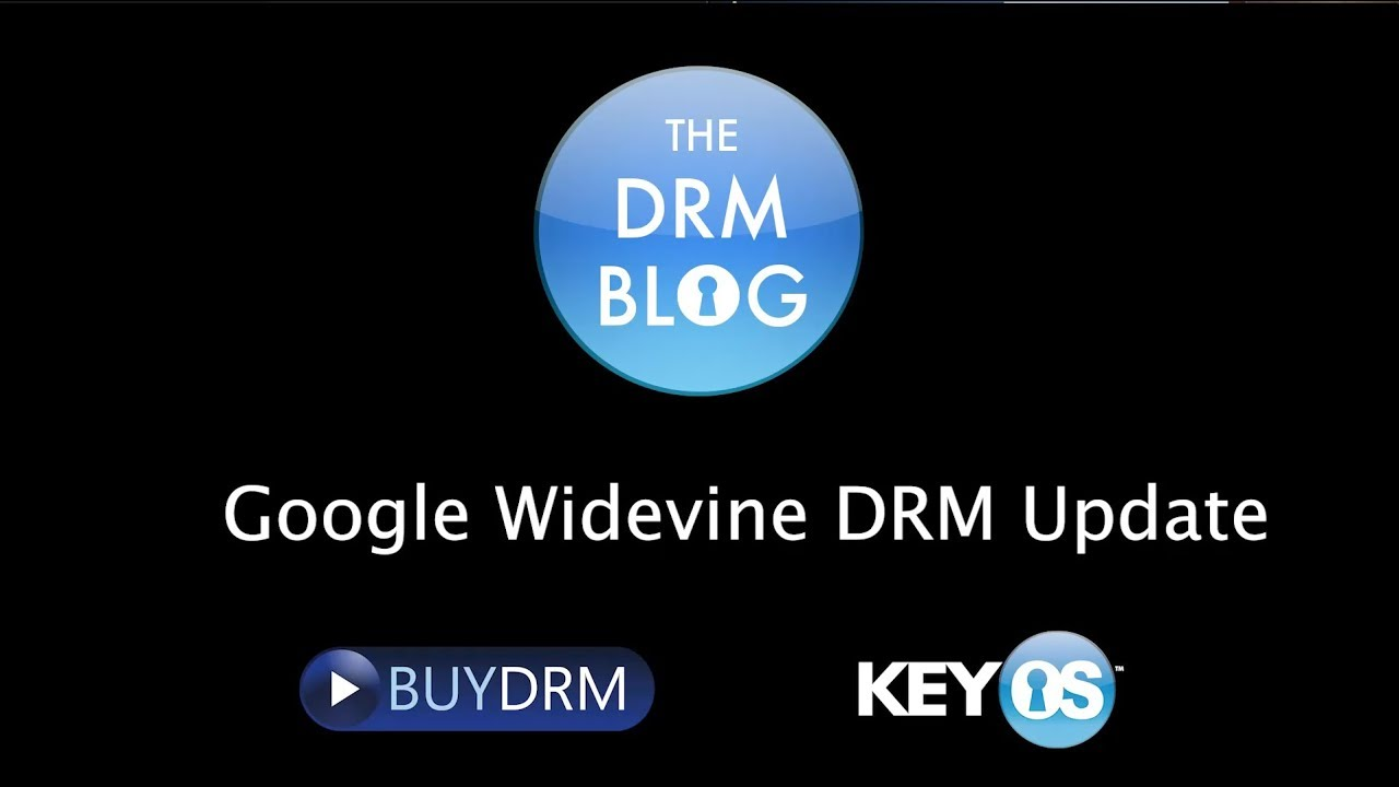 Google Widevine DRM Update