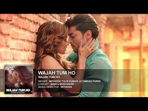 'Wajah Tum Ho' Audio Title Song Mithoon, Tulsi Kumar, Sana Khan, Sharman,