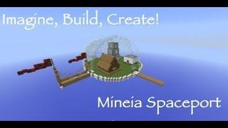 Imagine, Build, Create! Mineia Spaceport Update