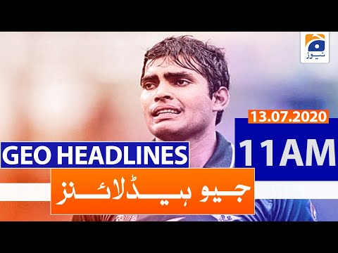 Geo Headlines 11 AM | 13th July 2020