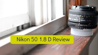 NIKON 50 1 8D Review-Nikon 39 s Nifty Fifty Lens Must Buy