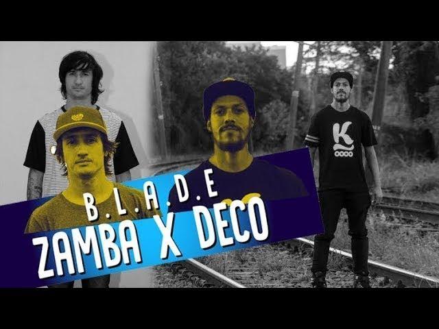 Game of BLADE - Zamba VS Deco #2