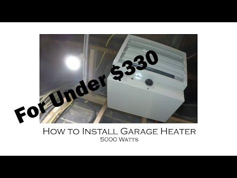 How to Install a Garage Heater for under $330 5000 Watt
