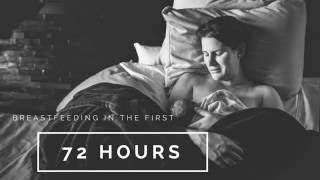 Breastfeeding in the First 72 Hours