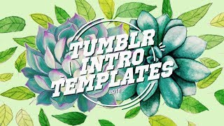 Tumblr Intro Templates For Videos 2018!! Heythenamesalex