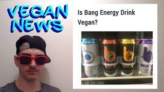 IS BANG ENERGY DRINK VEGAN? WHICH ENERGY DRINKS ARE VEGAN? *VEGAN NEWS*