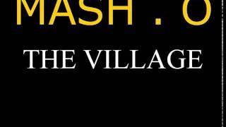 Mash O - The Village